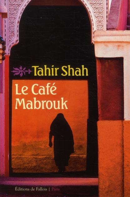 LE CAFE MABROUK-MAROC DES MILLES ET UNE NUITS