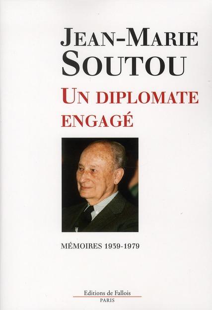 UN DIPLOMATE ENGAGE MEMOIRES 1939-1979