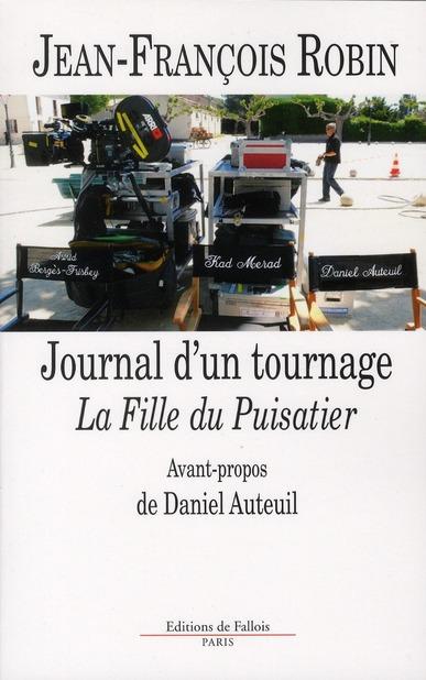 JOURNAL DE TOURNAGE DE LA FILLE DU PUISATIER