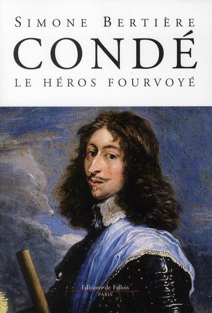 CONDE, LE HEROS FOURVOYE