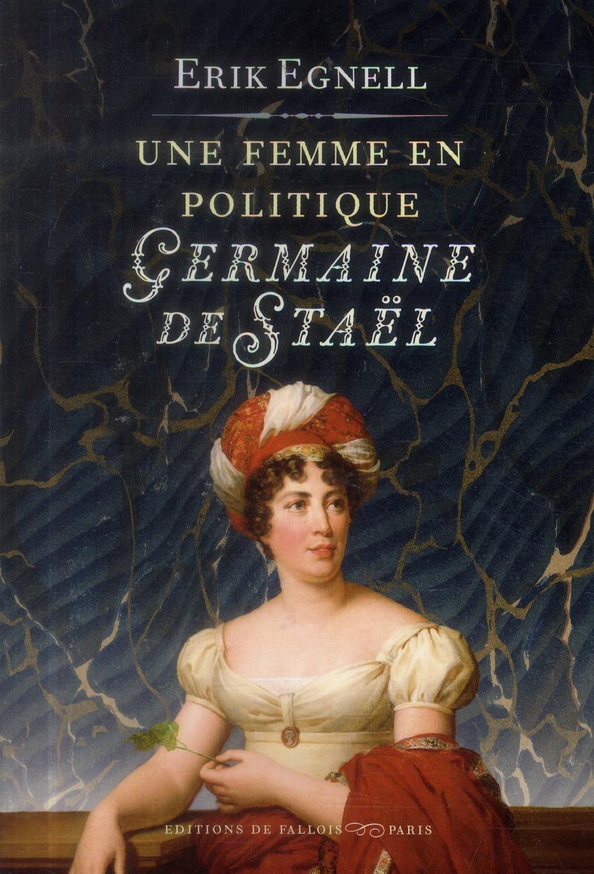 UNE FEMME EN POLITIQUE, GERMAINE DE STAEL