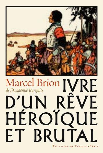 IVRE D'UN REVE HEROIQUE ET BRUTAL