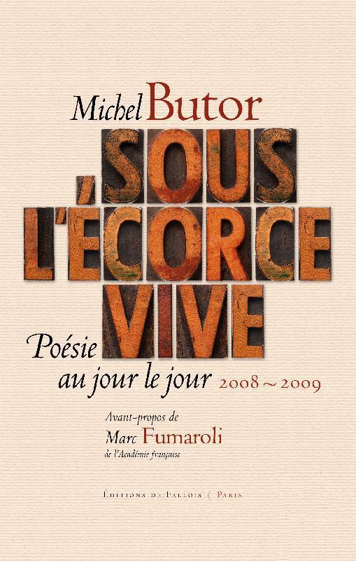 SOUS L'ECORCE VIVE. POESIE AU JOUR LE JOUR 2008-2009