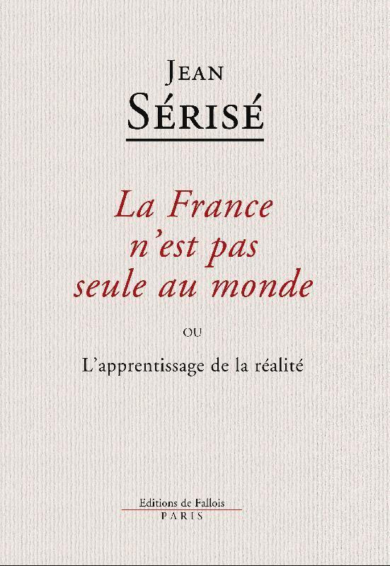 LA FRANCE N'EST PAS SEULE AU MONDE OU L'APPRENTISSAGE DE LA REALITE