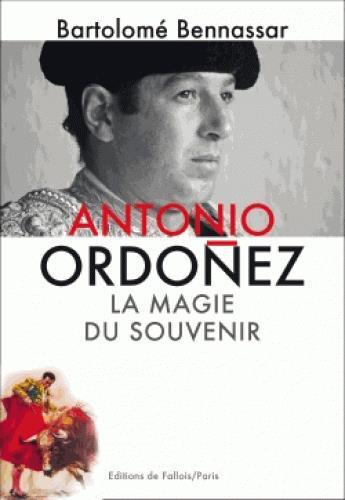 ANTONIO ORDONEZ. LA MAGIE DU SOUVENIR