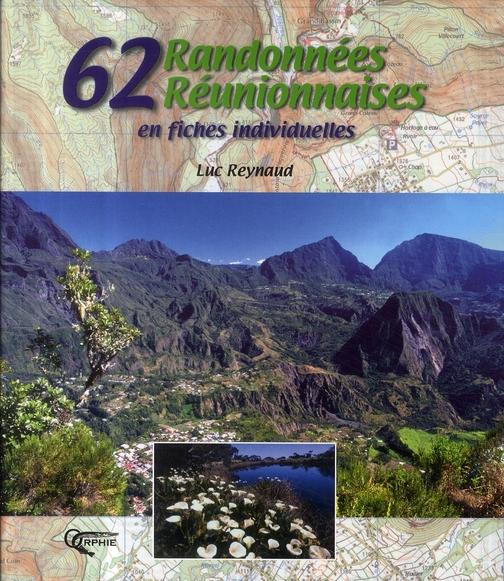 62 RANDONNEES REUNIONNAISES