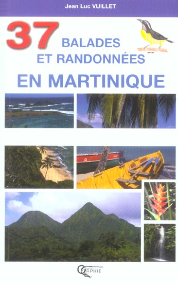 37 BALADES ET RANDONNEES EN MARTINIQUE
