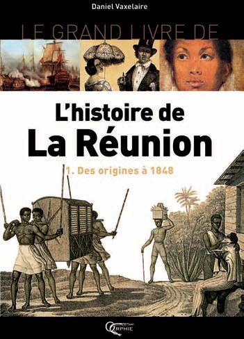 L'HISTOIRE DE LA REUNION VOLUME 1