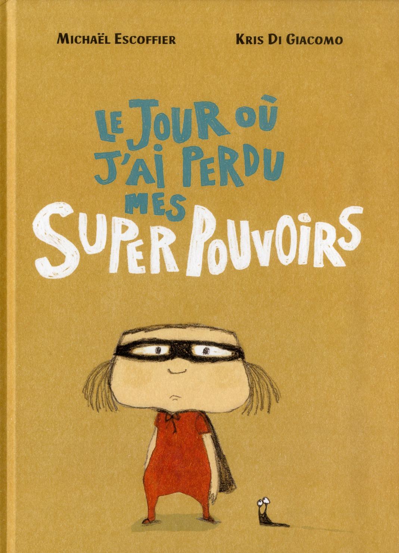 JOUR OU J AI PERDU MES SUPERPOUVOIRS (LE
