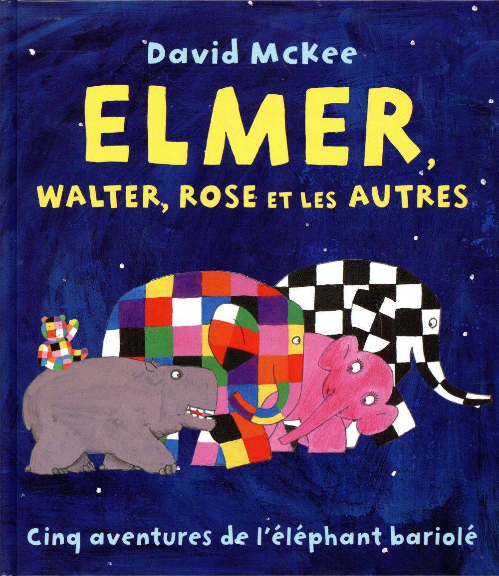 ELMER WALTER ROSE ET LES AUTRES