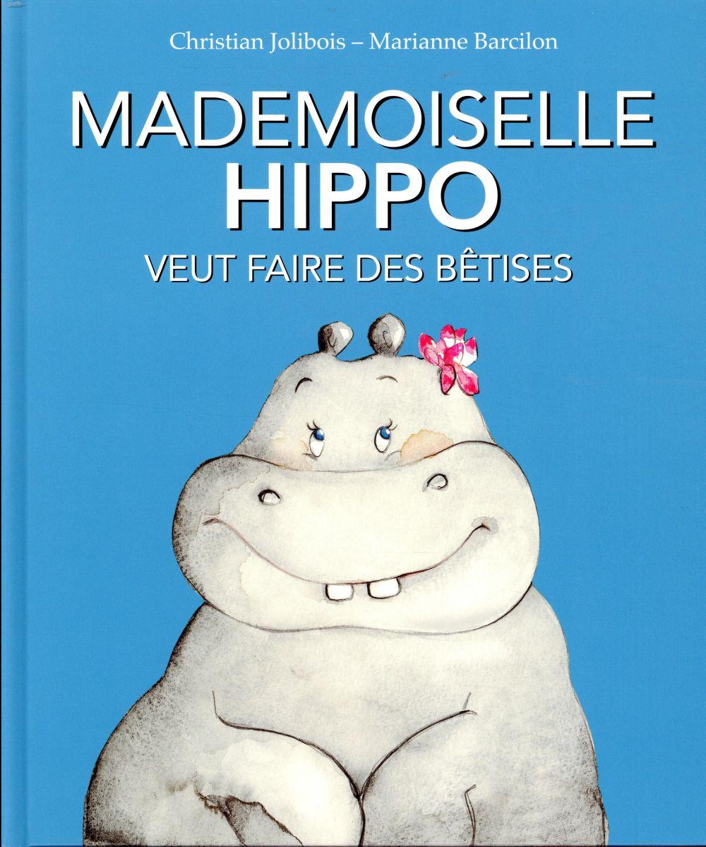 MADEMOISELLE HIPPO VEUT DES BETISES
