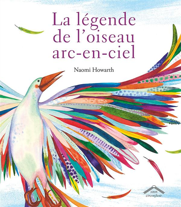 LEGENDE DE L'OISEAU ARC-EN-CIEL (LA)