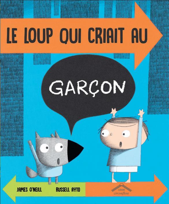 LOUP QUI CRIAIT AU GARCON ! (LE)