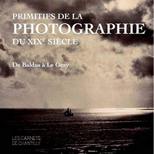 PRIMITIFS DE LA PHOTOGRAPHIE DU XIXE SIECLE
