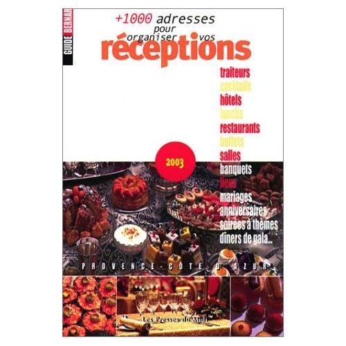 + 1000 ADRESSES POUR ORGANISER VOS RECEPTION