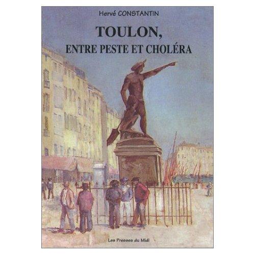TOULON, ENTRE PESTE ET CHOLERA