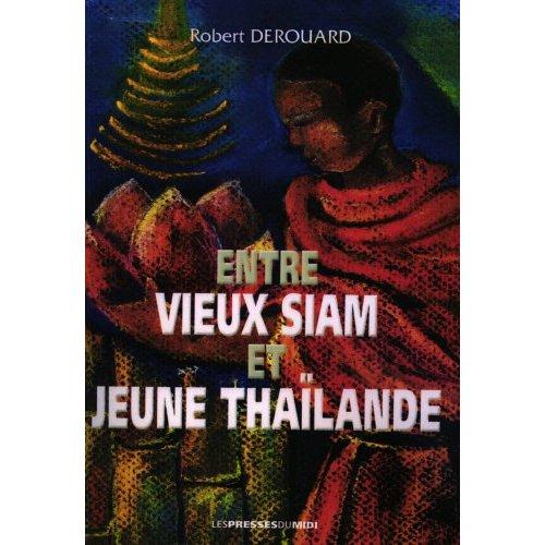 ENTRE VIEUX SIAM ET JEUNE THAILANDE