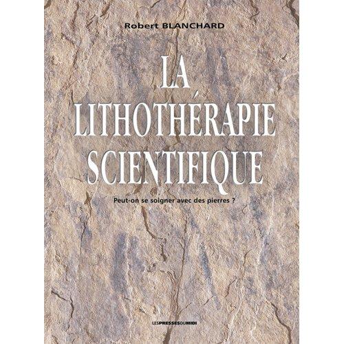 LA LITHOTHERAPIE SCIENTIFIQUE