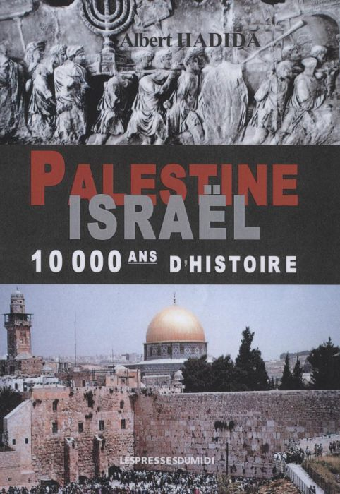 PALESTINE, ISRAEL, 10000 ANS D HISTOIRE