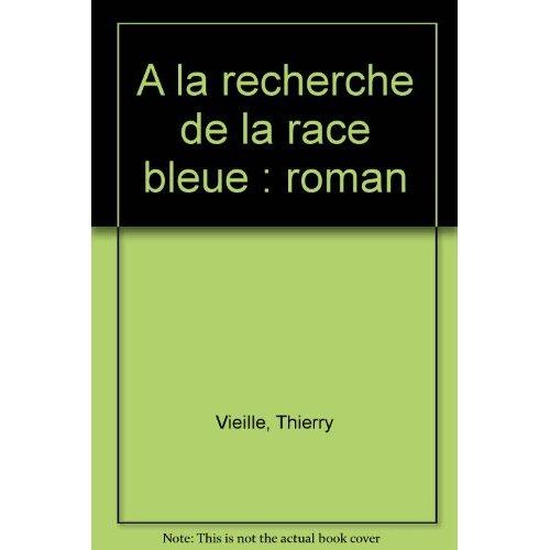 A LA RECHERCHE DE LA RACE BLEUE