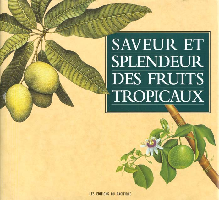 SAVEUR ET SPLENDEUR DES FRUITS TROPICAUX