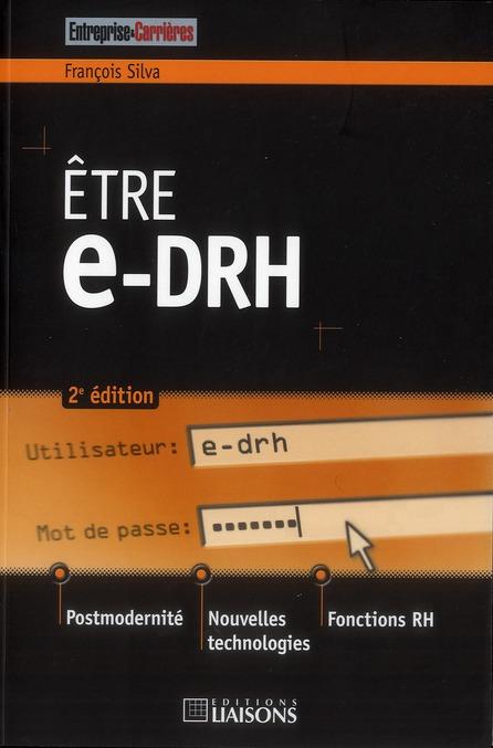 ETRE E-DRH POSTMODERNITE, NOUVELLES TECHNOLOGIES ET FONCTIONS RH - POSTMODERNITE. NOUVELLES TECHNOLO