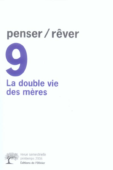 PENSER/REVER N 9 LA DOUBLE VIE DES MERES - VOL9