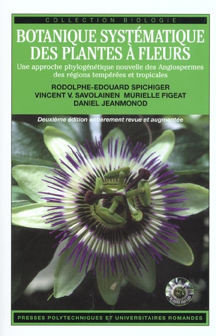 BOTANIQUE SYSTEMATIQUE DES PLANTES A FLEURS - UNE APPROCHE PHYLOGENETIQUE NOUVELLE DES ANGIOSPERMES