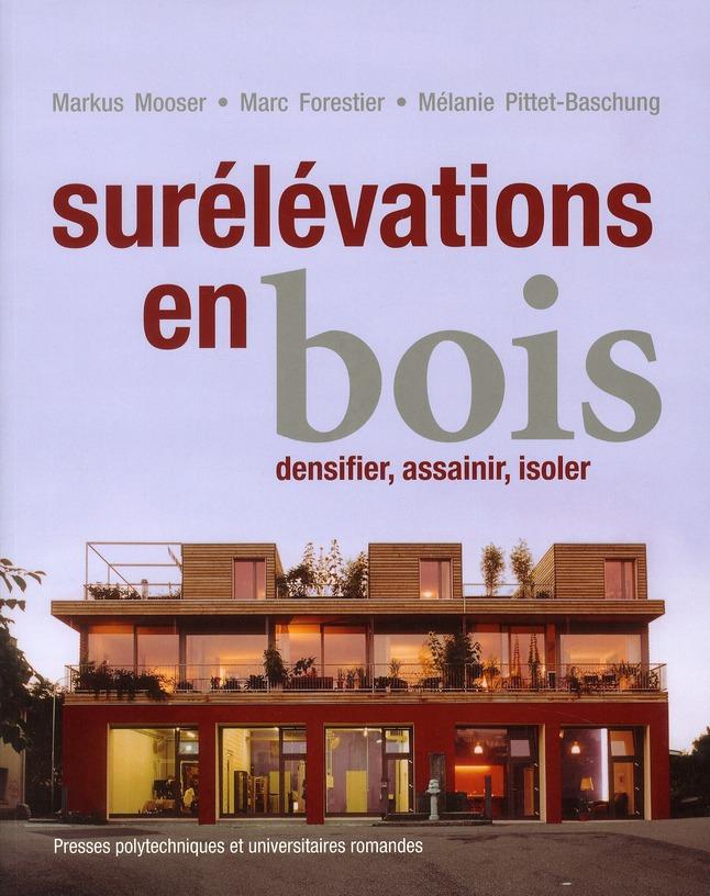 SURELEVATIONS EN BOIS. DENSIFIER, ASSAINIR, ISOLER