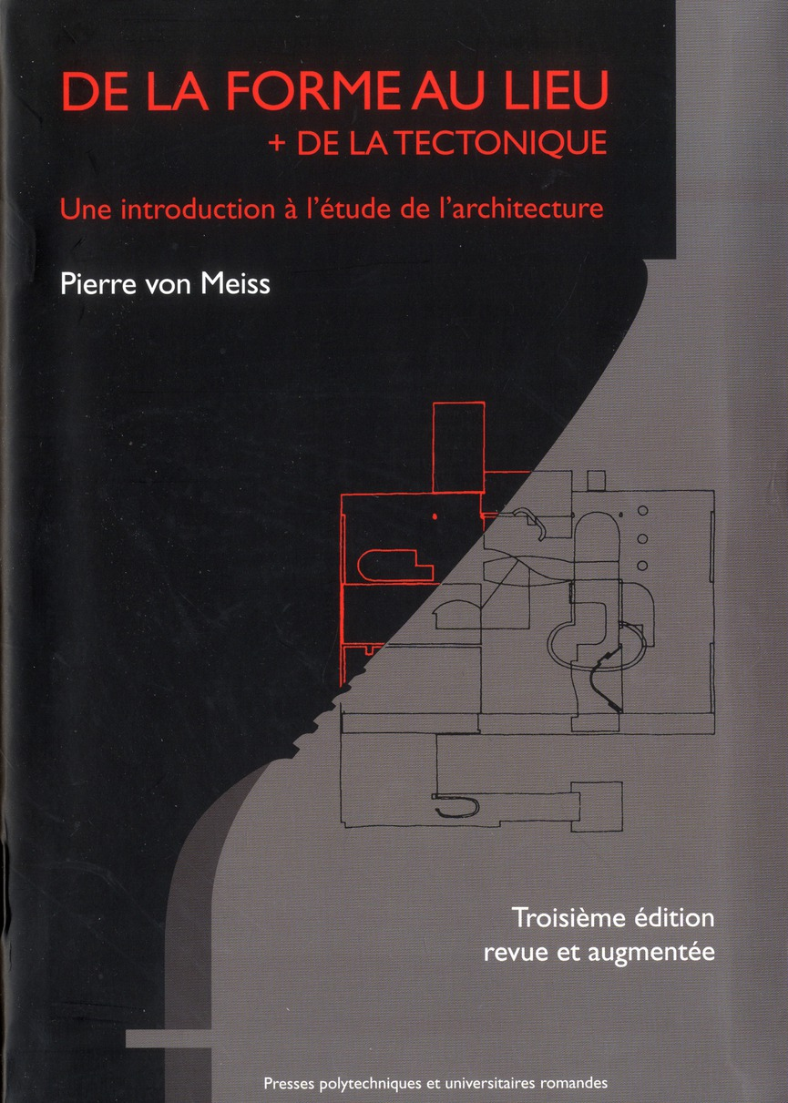 DE LA FORME AU LIEU UNE INTRODUCTION A L'ETUDE DE L'ARCHITECTURE