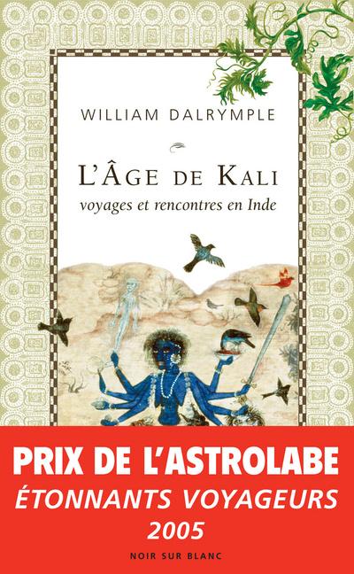 L AGE DE KALI - A LA RENCONTRE DU SOUS-CONTINENT