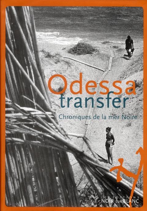ODESSA TRANSFER - CHRONIQUES DE LA MER NOIRE