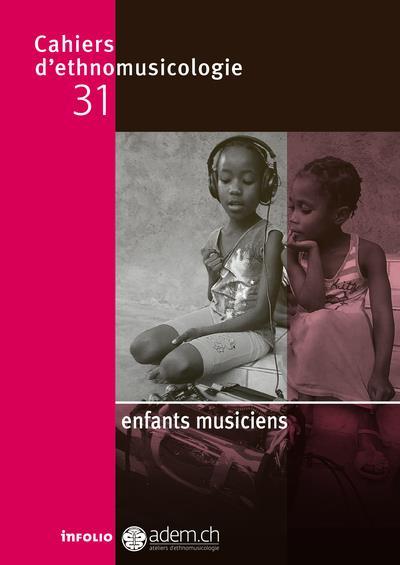 CAHIERS D'ETHNOMUSICOLOGIE - NUMERO 31 ENFANTS MUSICIENS - VOL31