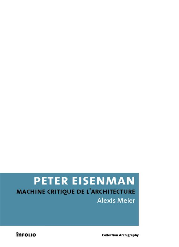 PETER EISENMAN - MACHINE CRITIQUE DE L'ARCHITECTURE