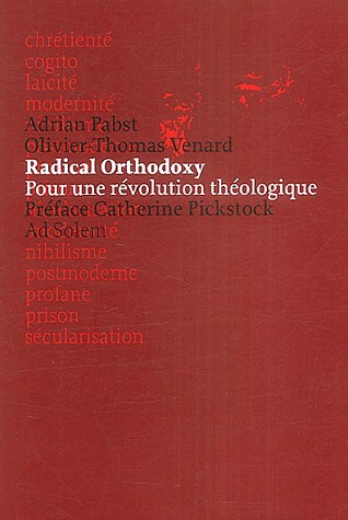 RADICAL ORTHODOXY - POUR UNE REVOLUTION THEOLOGIQUE