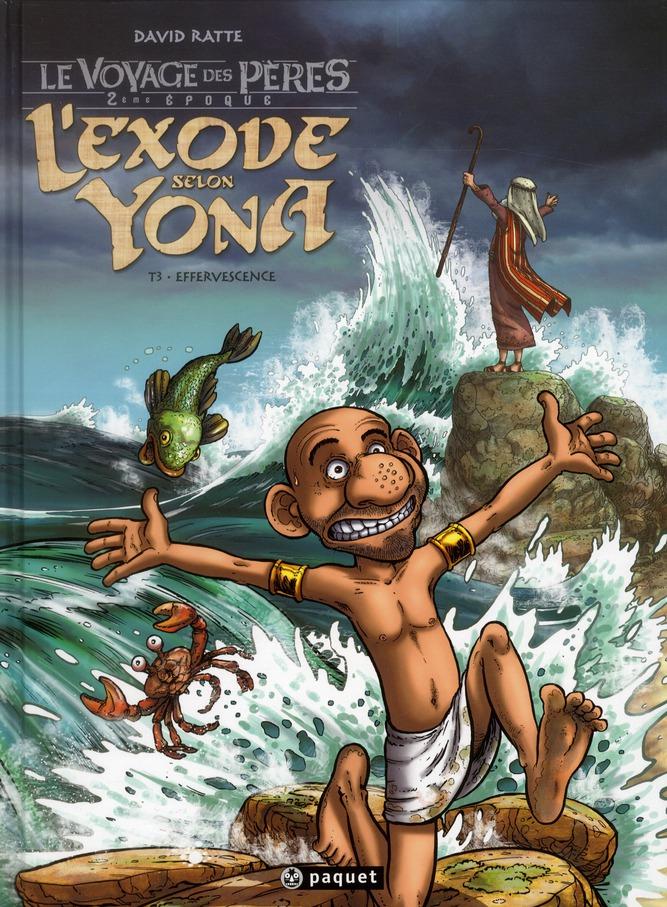 L'EXODE SELON YONA T3 - EFFERVESCENCES