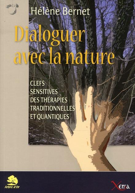DIALOGUER AVEC LA NATURE - CLEFS SENSITIVES DES THERAPIES...