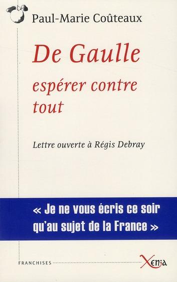 DE GAULLE,ESPERER CONTRE TOUT - LETTRE OUVERTE A REGIS DEBRAY