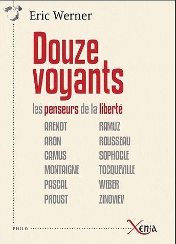 DOUZE VOYANTS - LES PENSEURS DE LA LIBERTE