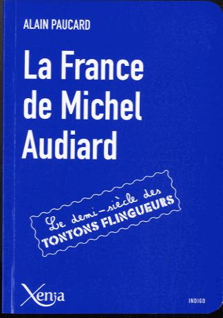 LA FRANCE DE MICHEL AUDIARD - LE DEMI-SIECLE DES TONTONS FLINGUEURS