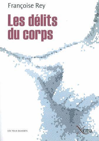 LES DELITS DU CORPS - JOURNAL D'UN EXPERT EN SOUFFRANCES