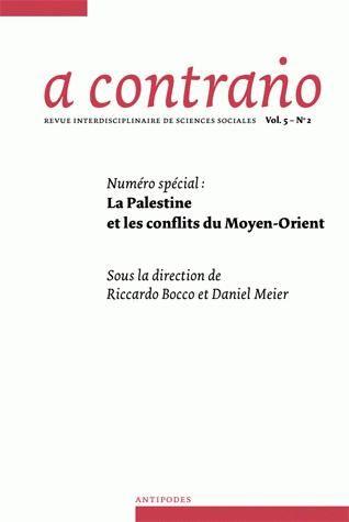 A CONTRARIO, VOL. V/N 2. NUMERO SPECIAL : LA PALESTINE ET LES CONFLIT S DU MOYEN-ORIENT