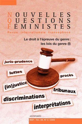 NOUVELLES QUESTIONS FEMINISTES, VOL. 28(2)/2009. LE DROIT A L'EPREUVE  DU GENRE : LES LOIS DU GENRE