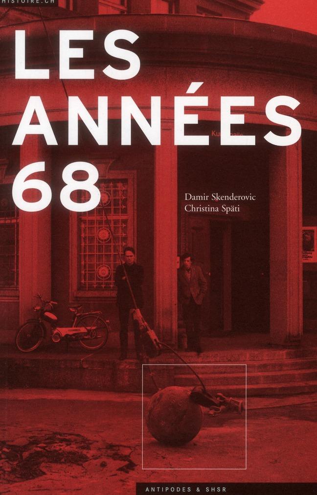 LES ANNEES 68. UNE RUPTURE POLITIQUE ET CULTURELLE