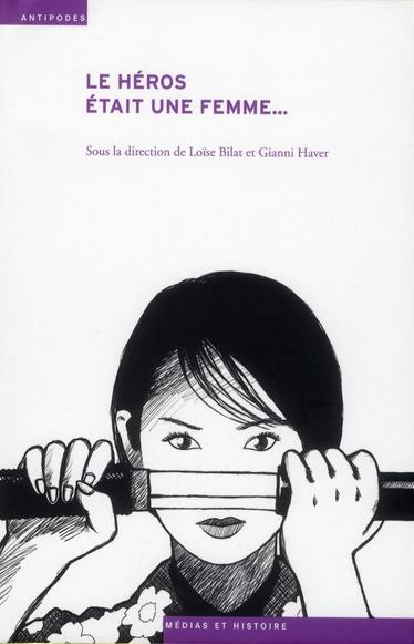 LE HEROS ETAIT UNE FEMME.... LE GENRE DE L'AVENTURE
