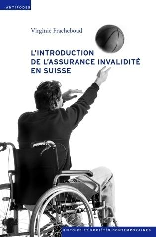 L'INTRODUCTION DE L'ASSURANCE INVALIDITE EN SUISSE (1944-1960). TENSI