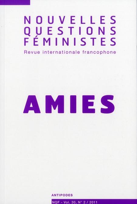 NOUVELLES QUESTIONS FEMINISTES, VOL. 30(2)/2011. AMIES