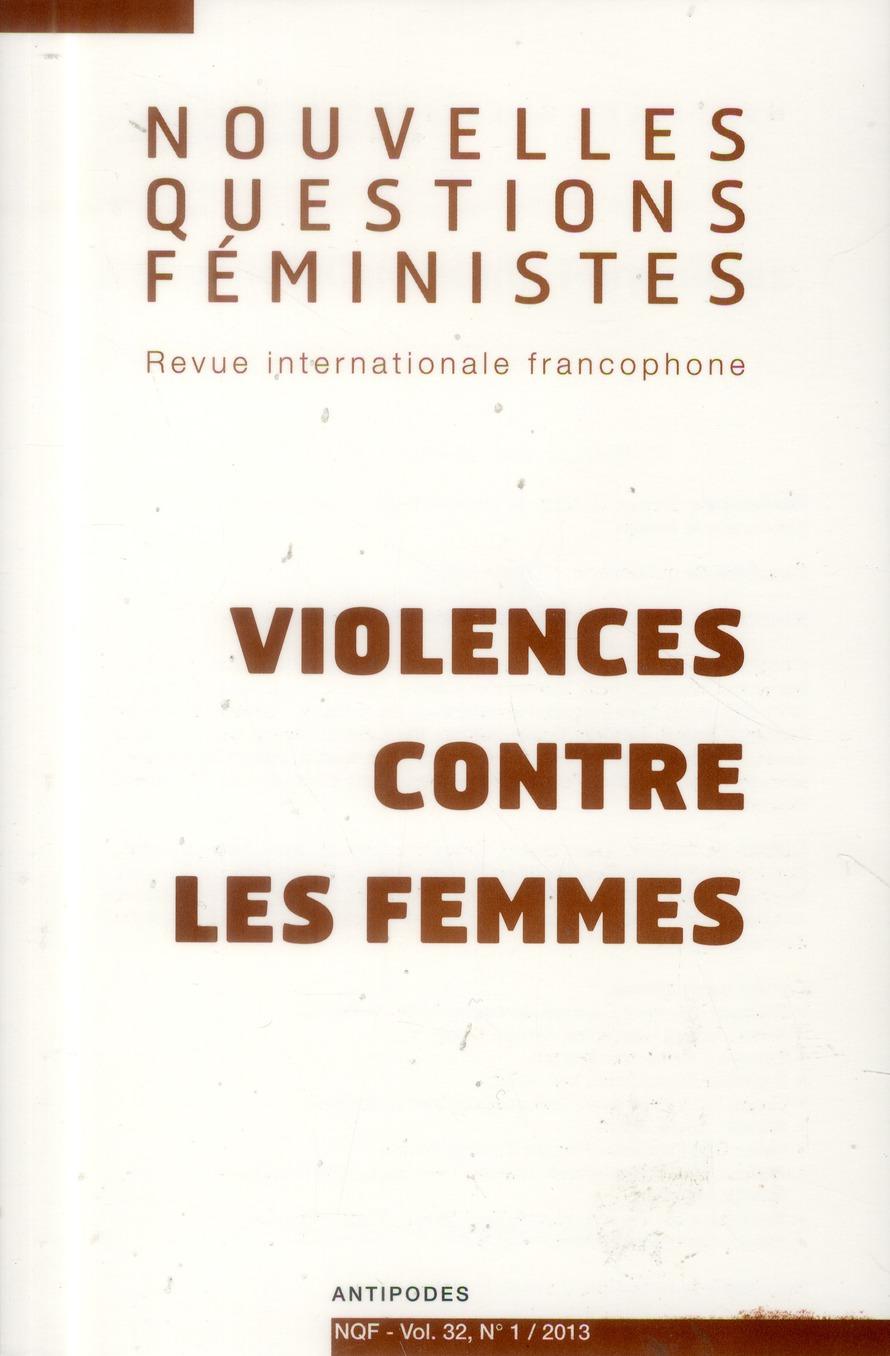 NOUVELLES QUESTIONS FEMINISTES, VOL. 32(1)/2013. VIOLENCES CONTRE LES  FEMMES