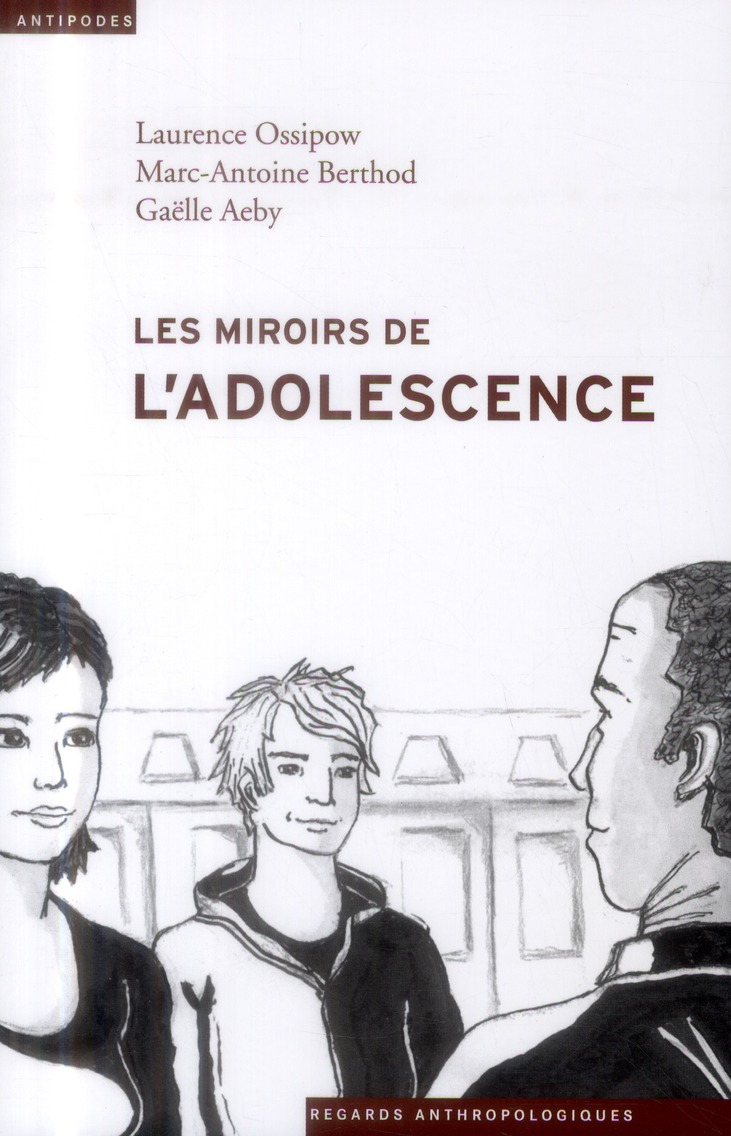 LES MIROIRS DE L'ADOLESCENCE. ANTHROPOLOGIE DU PLACEMENT JUVENILE