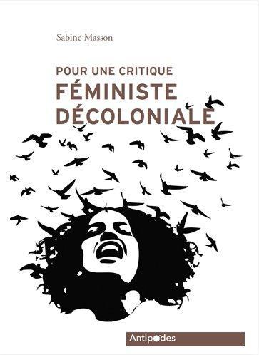 POUR UNE CRITIQUE FEMINISTE DECOLONIALE. REFLEXIONS